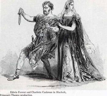 The Macbeths: Edwin Forrest and Charlotte Cushman
