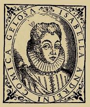 Isabella Andreini: a famous Italian actress in the Italian commedia dell'arte company i Gelosi